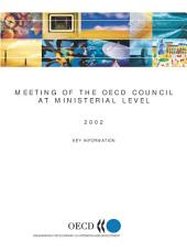 Meeting of the OECD Council at Ministerial Level 2002: Key Information