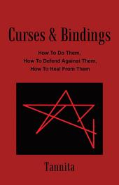 Curses & Bindings: How to Do Them, How to Defend Against Them, How to Heal from Them