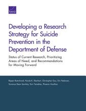 Developing a Research Strategy for Suicide Prevention in the Department of Defense: Status of Current Research, Prioritizing Areas of Need, and Recommendations for Moving Forward