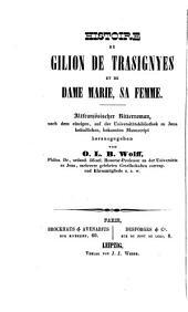 Histoire de Gilion de Trasignyes et de dame Marie, sa femme: publiée d'après le manuscrit de la bibliothèque de l'Université d'Iéna
