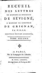 Recueil des lettres de Madame la marquise de Sévigné à Madame la comtesse de Grignan, sa fille: Volume2