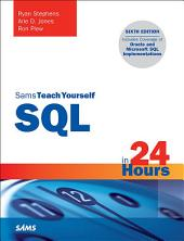 SQL in 24 Hours, Sams Teach Yourself: Edition 6