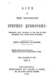 Life of the notorious Stephen Burroughs: containing many incidents in the life of this wonderful man, never before published