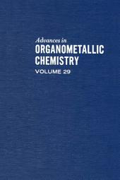 Advances in Organometallic Chemistry: Volume 29