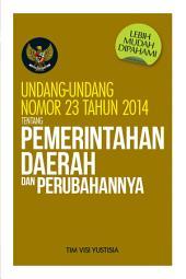 Undang-Undang No 23 Tahun 2014 tentang Pemerintahan Daerah dan Perubahannya