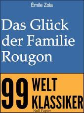 Das Glück der Familie Rougon: Ungekürzte Ausgabe