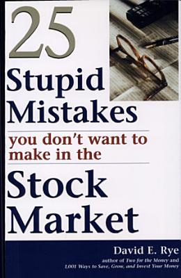 25 Stupid Mistakes You Don t Want to Make in the Stock Market