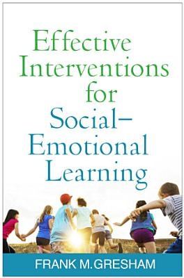 Effective Interventions for Social Emotional Learning