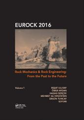 Rock Mechanics and Rock Engineering: From the Past to the Future