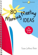 80 Morning Meeting Ideas for Grades K 2 Book