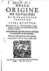 Della origine de'cavalieri libri IV
