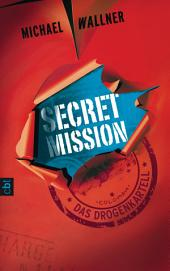 Secret Mission - Das Drogenkartell