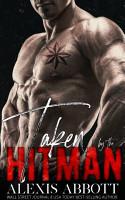 Taken by the Hitman   A Mafia Bad Boy Romance PDF