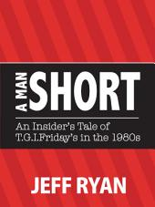 """A Man Short: """"An Insider's Tale of T.G.I. Friday's in the 1980s"""""""