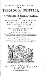 De theologia gentili physiologia christiana: Volume 1