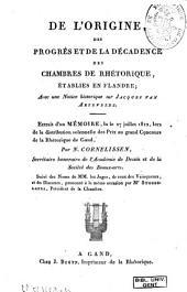 De l'origine, des progrès et de la décadence des chambres de rhétorique, établies en Flandre: avec une notice historique sur Jacques van Artevelde