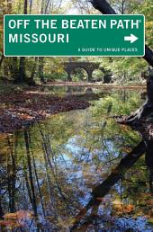 Missouri Off the Beaten Path®: A Guide to Unique Places, Edition 9