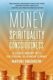 Money - Spirituality - Consciousness