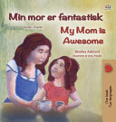 My Mom is Awesome  Danish English Bilingual Book for Kids  PDF