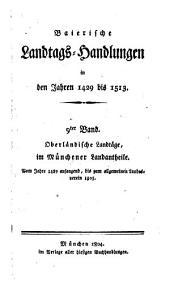 Baierische Landtags-Handlungen in den Jahren 1429 bis 1513: Oberländische Landtäge, im Münchener Landantheile (1489 - 1505)