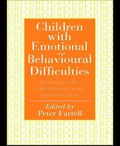 Children With Emotional And Behavioural Difficulties: Strategies For Assessment And Intervention