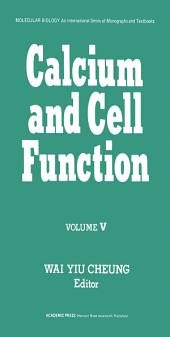 Calcium and Cell Function: Volume 5
