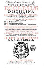 Vetus et nova ecclesiae disciplina circa beneficia et beneficiaros: distributa in tres partes sive tomos, Volume 1