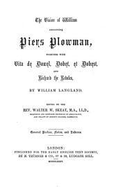 The Vision of William Concerning Piers Plowman: Together with Vita de Dowel, Dobet, Et Dobest, Secundum Wit Et Resoun, Issue 81