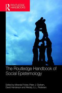 The Routledge Handbook of Social Epistemology PDF