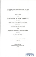 Report of the Secretary of the Interior  Being Part of the Message and Documents Communicated to the Two Houses of Congress at the Beginning of the Second Session of the Fifty First Congress PDF