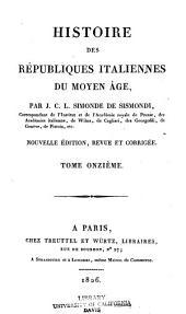 Histoire des républiques italiennes du moyen âge: Volume11