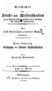 Geschichte der Poesie und Beredsamkeit seit dem Ende des dreizehnten Jahrhunderts: 2