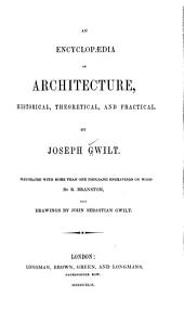 An Encyclopædia of Architecture: Historical, Theoretical, and Practical