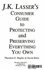 J. K. Lasser's Consumer Guide to Protecting and Preserving Everything You Own