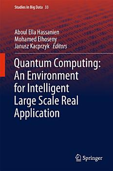 Quantum Computing An Environment for Intelligent Large Scale Real Application PDF