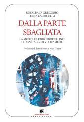 Dalla parte sbagliata: La morte di Paolo Borsellino e i depistaggi di via D'Amelio