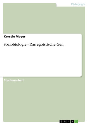 Soziobiologie   Das egoistische Gen PDF