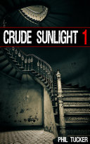 Crude Sunlight 1