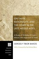 On Faith  Rationality  and the Other in the Late Middle Ages  PDF