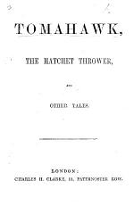 Tomahawk, the Hatchet Thrower, and other tales