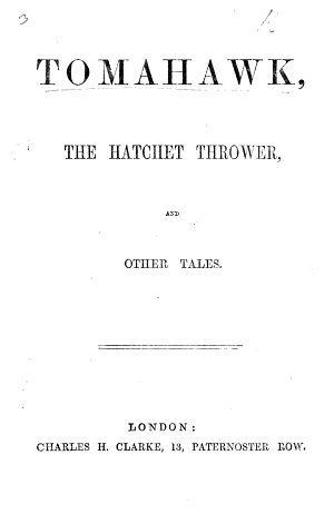 Tomahawk  the Hatchet Thrower  and other tales