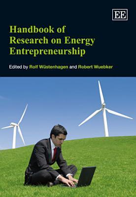 The Handbook of Research on Energy Entrepreneurship