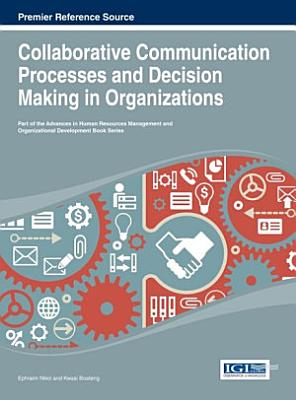 Collaborative Communication Processes and Decision Making in Organizations PDF