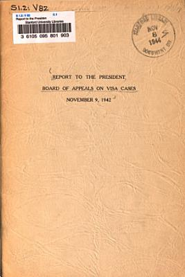 Report to the President  Board of Appeals on Visa Cases  November 9  1942