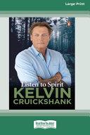 Listen to Spirit (16pt Large Print Edition)