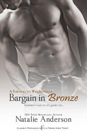 Bargain in Bronze: A Novella