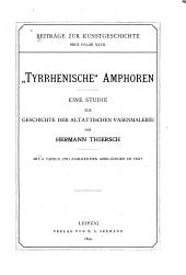 """""""Tyrrhenische"""" Amphoren: eine Studie zur Geschichte der altattischen Vasenmalerei"""