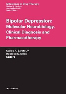 Bipolar Depression  Molecular Neurobiology  Clinical Diagnosis and Pharmacotherapy