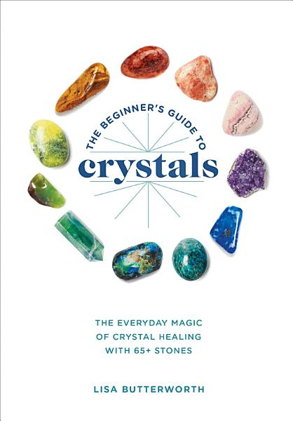 Download The Beginner s Guide to Crystals Book