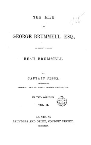 The Life of George Brummell  Esq   Commonly Called Beau Brummell